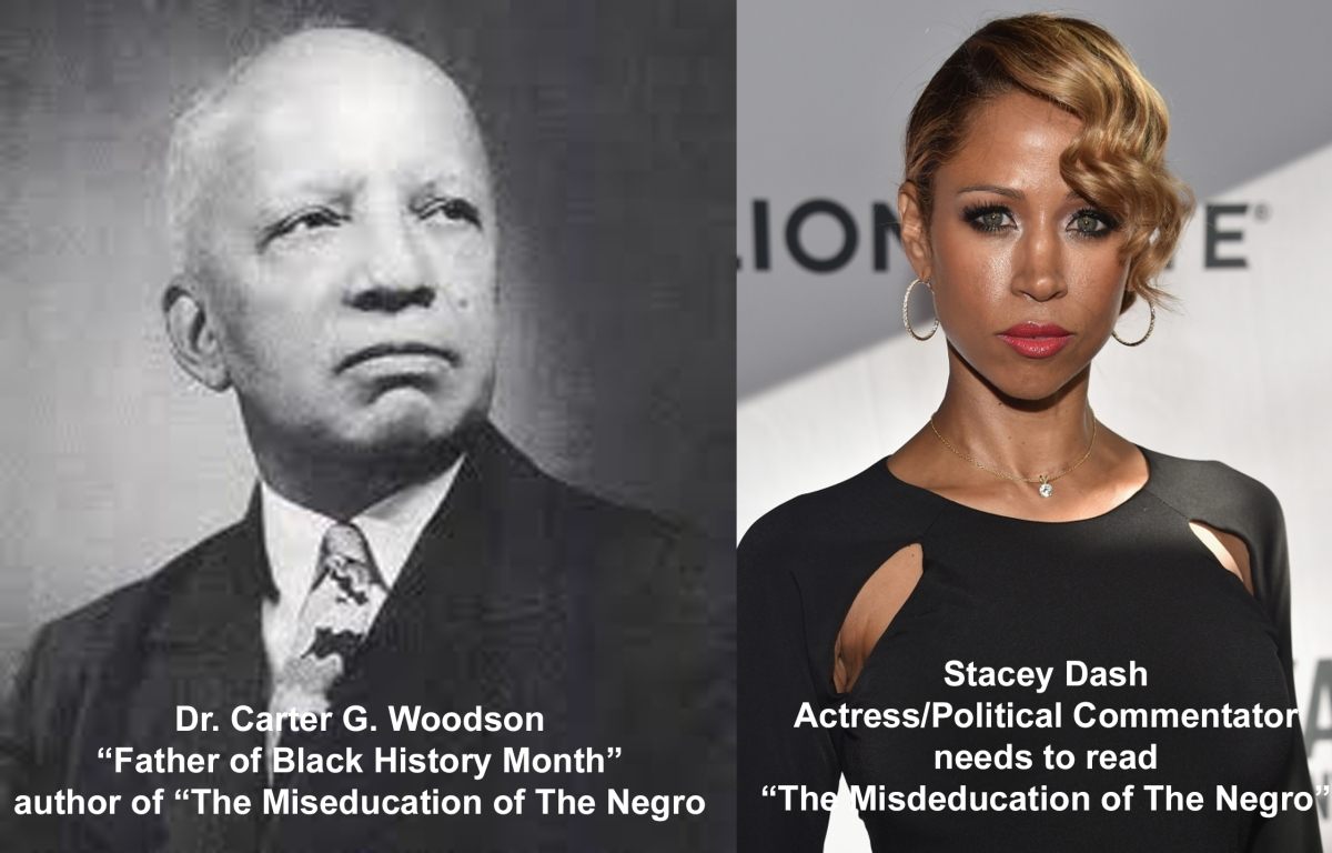 Stacey Dash Is Wrong About African American History Month And Downright Disrespectful To Dr. Carter G. Woodson And Our Ancestors